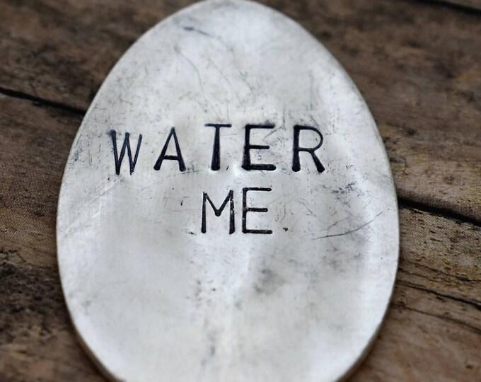 Water Me- Hand Stamped Garden Spoon - Garden Marker-Silver Spoon-Plant Markers-Funny Garden Marker-Gardener