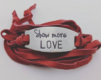Show More Love- Hand Stamped Leather Wrap Bracelet - Christian Jewelry - Faith - Gift for Her - Daily Mantra - Love