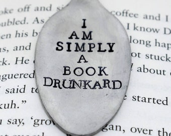Hand Stamped Upcycled Spoon Bookmark*I Am Simply A Book Drunkard*Unique Bookmarks*Spoon Bookmarks