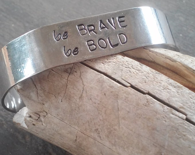 """Hand Stamped """"Be Brave Be Bold"""" Metal Cuff Bracelet *Personalized Jewelry**Custom Bracelet**Gift For Her*"""