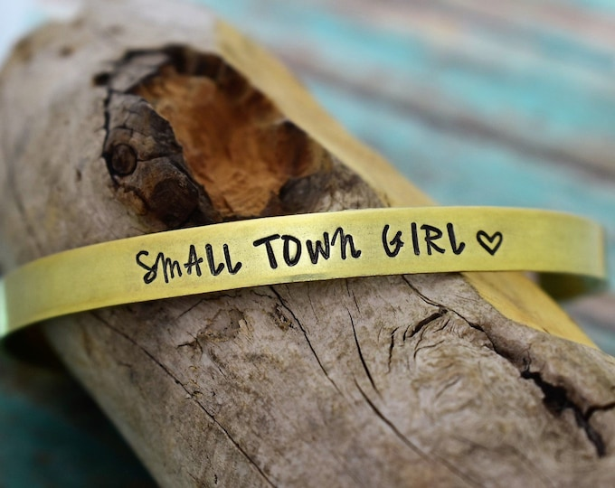 Small Town Girl Hand Stamped Cuff Bracelet - Gift for Her - Graduation Gift -