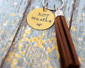 Just Breathe Hand Stamped Keychain with Tassel *Daily Mantra*Tassel Keychain*Motivational Keychain*Inspirational Gift