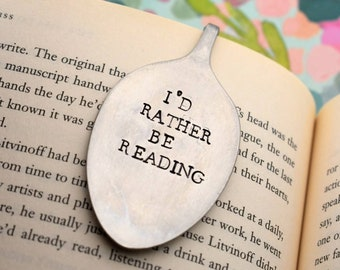 Hand Stamped Upcycled Spoon Bookmark*I'd Rather Be Reading*Unique Bookmarks*Spoon Bookmarks