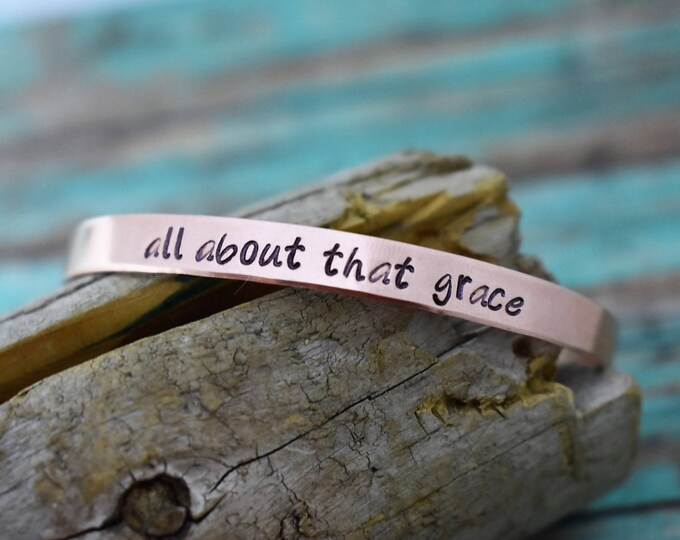 "All About That Grace Hand Stamped metal cuff bracelet"" *Personalized Bracelet*Gift for her*Custom Bracelet*Christian Jewelry*"