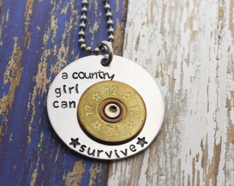 A Country Girl Can Survive Hand Stamped Necklace with Winchester Bullet Slice *Country Jewelry**Country Life*Southern Girl*