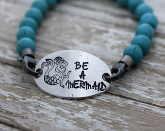Be A Mermaid - Hand Stamped Beaded Elastic Bracelet - Mermaid - Beach Jewelry - Gift for Her- Mermaid Life