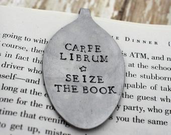 Carpe Librum Seize The Book *Hand Stamped* Upcycled Spoon Bookmark*Unique Bookmarks*Spoon Bookmarks