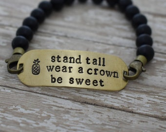 Hand Stamped Brass - Stand Tall Wear A Crown Be Sweet - Pineapple - Beaded Elastic Bracelet *Gift for Her*