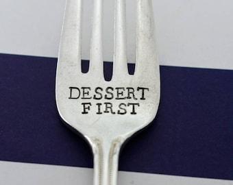 Hand Stamped Vintage Fork -Dessert First *Unique Gift**Personalized Gift*Vintage*Silver Fork*Funny Gift*Dessert Fork*