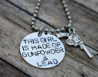 """This Girl Is Made Of Gunpowder & Lead *Hand Stamped Jewelry**Country Girl**Gundpowder and Lead"""""""