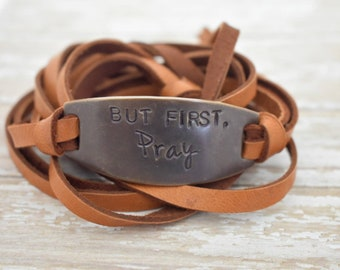 But First, Pray Hand Stamped Brass Leather Wrap Bracelet *Inspirational Gift*Christian Jewelry*Faith*Christian Gift*