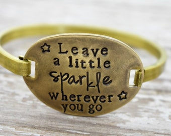 Leave A Little Sparkle Wherever You Go - Hand Stamped - Swing Top Bracelet - Inspirational - Gift for Her