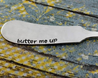 Butter Me Up - Hand Stamped Butter Knife - Cheese Knife - Vintage Silverware - Hostess Gift-