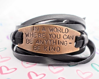 In A World Where You Can Be Anything Be Kind Hand Stamped Deerskin Leather Wrap Bracelet - Daily Mantra - Motivational Bracelet - Be Kind