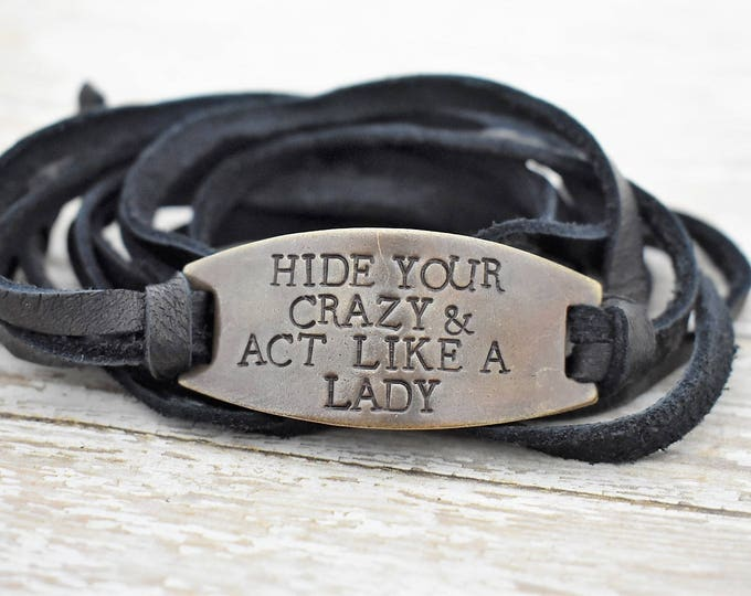 Featured listing image: Hide Your Crazy & Act Like A Lady Hand Stamped Leather Wrap Bracelet *Country Music**Country Girl*