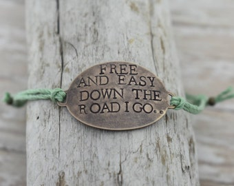 """Hand Stamped Brass """"Free And Easy Down The Road I Go"""" on adjustable Hemp cord bracelet*Dierks Bentley Lyrics**Country Music*"""