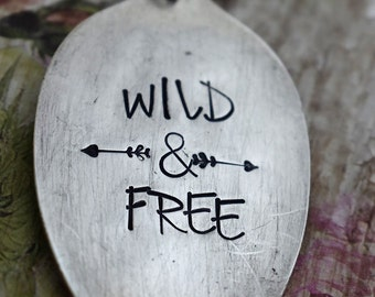 Wild and Free - Hand Stamped Spoon Necklace - Free Spirit - Upcycled Spoon - Gift for Her - Unique Gift