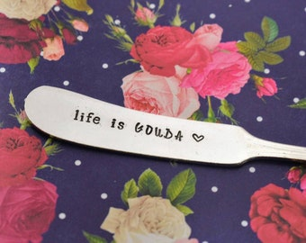 """Hand Stamped Vintage Knife """"life is GOUDA"""" - Cheese Knife*Vintage Silverware*Hostess Gift*Funny Gift*Stamped Silverware"""