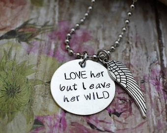 """Hand Stamped Jewelry """"LOVE her but leave her WILD"""" Necklace with wing charm*Wild Soul*Gift for Her*"""