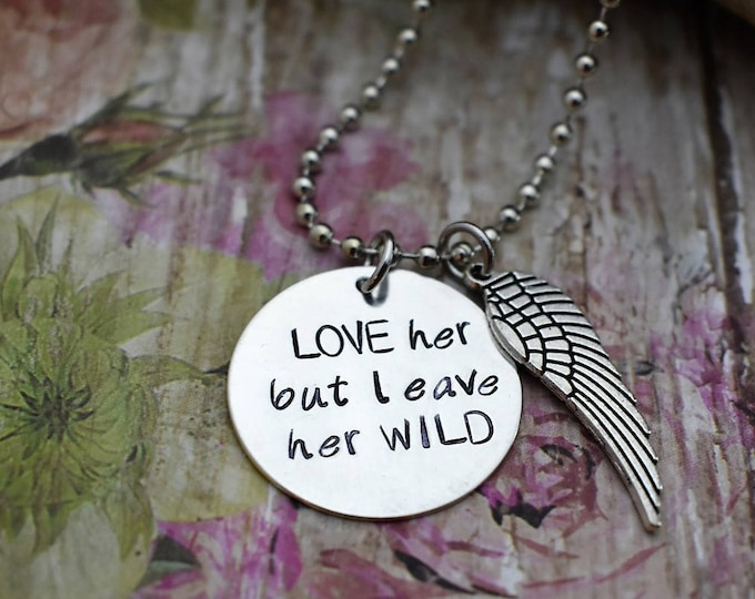 """Featured listing image: Hand Stamped Jewelry """"LOVE her but leave her WILD"""" Necklace with wing charm*Wild Soul*Gift for Her*"""