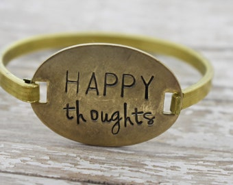 Happy Thoughts - Hand Stamped - Swing Top Bracelet - Bangle Bracelet- Daily Mantra - Inspirational