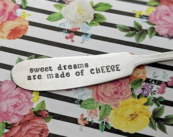 """Hand Stamped Vintage Knife """"sweet dreams are made of CHEESE"""" - Cheese Knife*Vintage Silverware*Hostess Gift*Funny Gift*Stamped Silverware"""