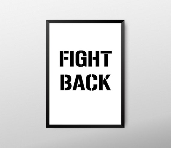 Fight Back Typography Print Inspirational Quotes Type Etsy