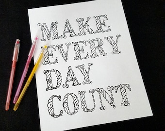 Digital coloring page, Make Every Day Count, INSTANT DOWNLOAD, motivational quote, motivational art, coloring words, adult coloring page