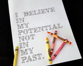 Coloring page, I believe in my potential not in my past, INSTANT DOWNLOAD, motivational art, coloring words, adult coloring page