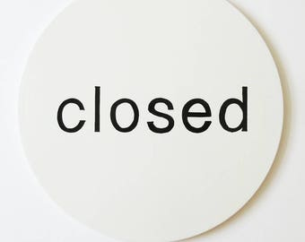 The pure white/ lower case/open closed/shop sign