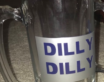 Dilly Dilly beer mug