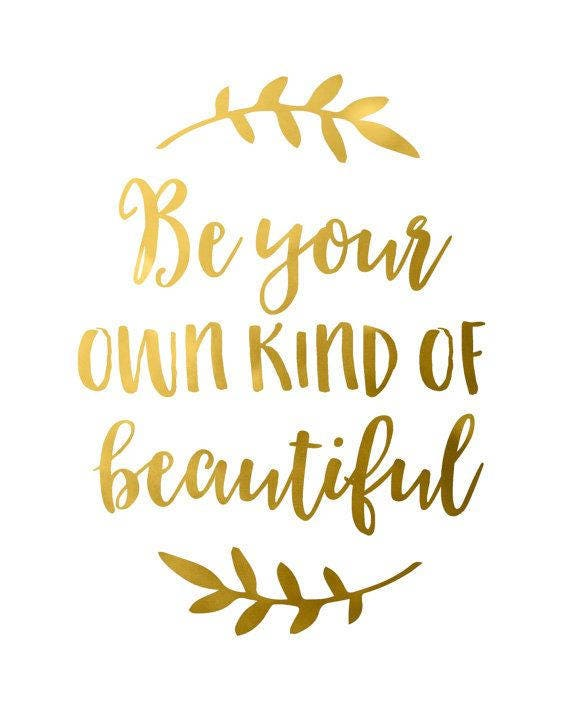 Inspirational Quote Be Your Own Kind Of Beautiful Instant Etsy