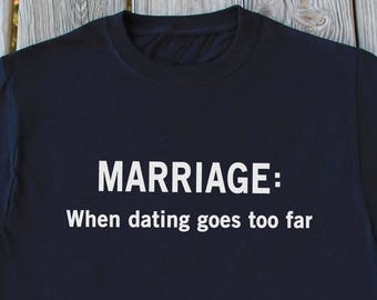 Marriage T-Shirt Husband Gift Funny Marriage Shirt Wife Gift Fiance Gift Funny Wedding Shirt Anniversary Gift For Him Marriage Funny Gifts
