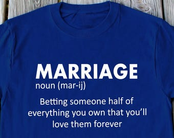 Marriage Shirt Husband Gift Funny Marriage Shirt Wife Gift Fiance Gift Funny Wedding Shirt Anniversary Gift For Him Marriage Definition Tee