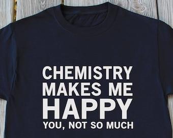Chemistry T Shirt Funny Science Shirt Chemistry Gift Idea Science Gift Idea Geek t shirt Chemist Gift Funny Shirt Nerd Shirt Christmas Gifts