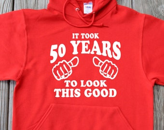 It took 50 Years To Look This Good Hoodie 50th Birthday Gift Funny Pullover Hoodie Gift Sweatshirt 50th Birthday Gift Christmas Gift