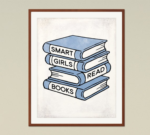 Smart Girls Read Books Book Lover Gift Childrens Room Decor Reading Quotes Gifts For Librarians Inspirational Quote Library Decor