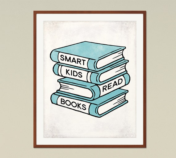 Smart Kids Read Books Classroom Decor Childrens Room Decor Reading Quotes Book Lover Gift Gifts For Librarians Inspirational Quote