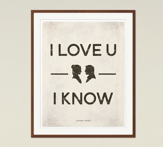 I Love You I Know Leia Solo Star Wars Love Quote Poster Etsy Extraordinary Star Wars Love Quotes