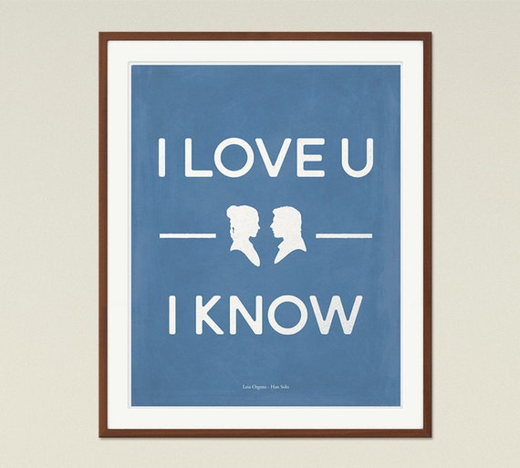 I Love You I Know Star Wars Medium Love Quote Poster Etsy