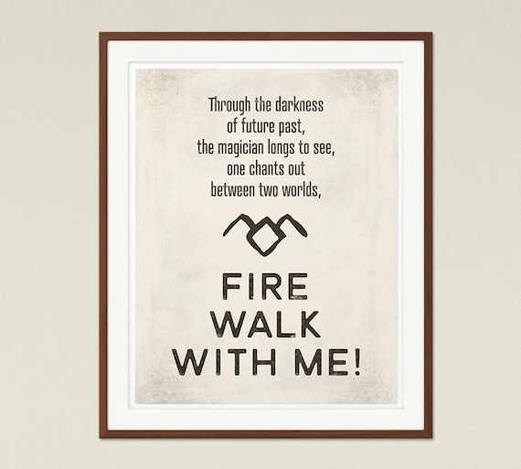 Fire Walk With Me Twin Peaks Quote Poster Medium David Etsy