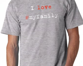 Round neck men short sleeve t-shirt I LOVE #MYFAMILY