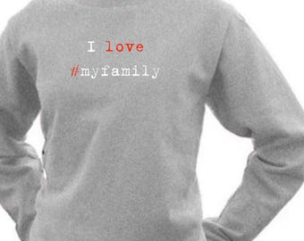 Round neck women sweater I LOVE #MYFAMILY
