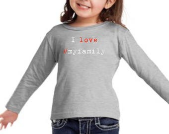 Boy/girl/baby t-shirt or body I LOVE #MYFAMILY