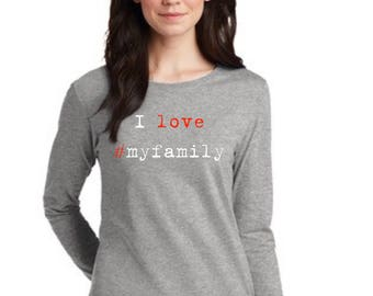 Round neck women t-shirt I LOVE #MYFAMILY