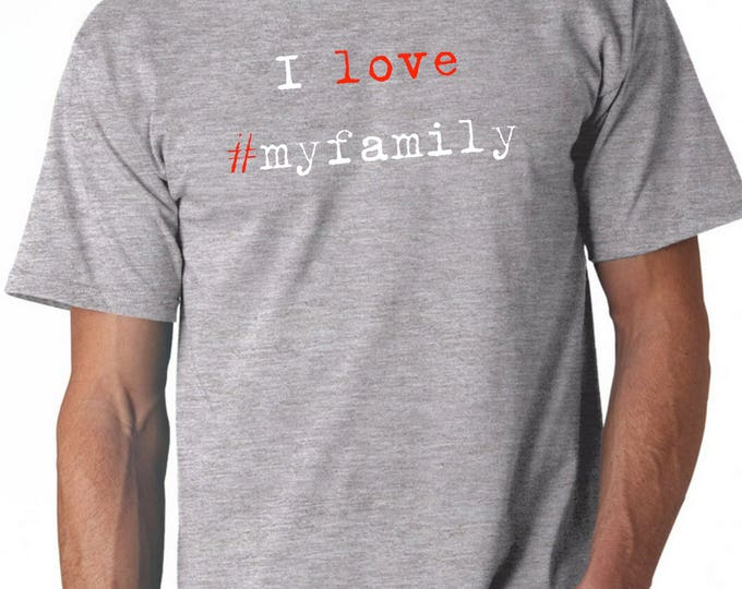 Round neck men short sleeve t-shirt I LOVE #MYFAMILY
