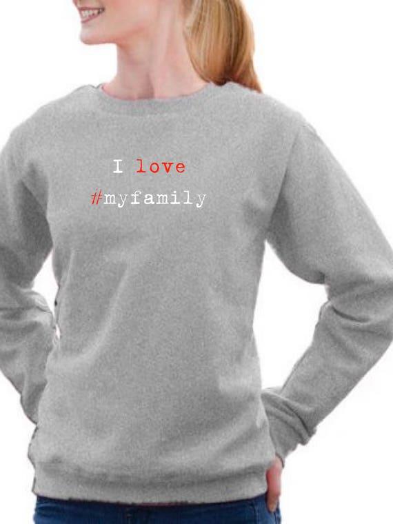 Round neck women sweater I LOVE #MYFAMILY