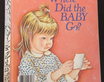 Vintage Little Golden Book~Where Did the Baby Go?