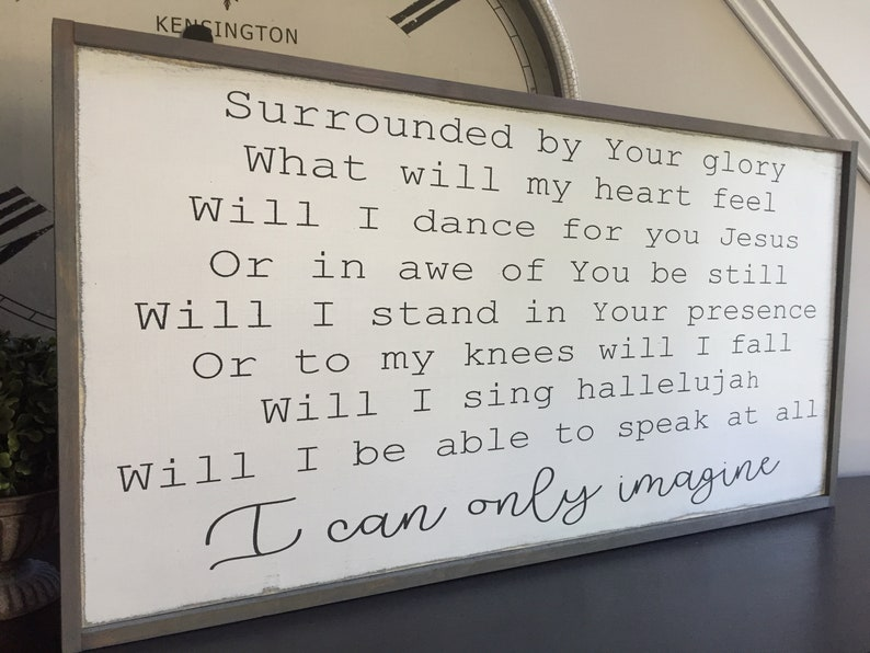 I can only imagine | Song Lyrics | Wood Sign | Bart Millard | Christian  Song | Christian Gift | MercyMe | Bereavement Gift | Wall Decor