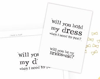 Will you hold my dress, I need to pee, Printable Card, Bridesmaid proposal Card, Printable card, Instant Card